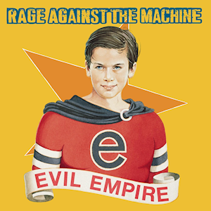 Das Design der LP Evil Empire von Rage Against the Machine