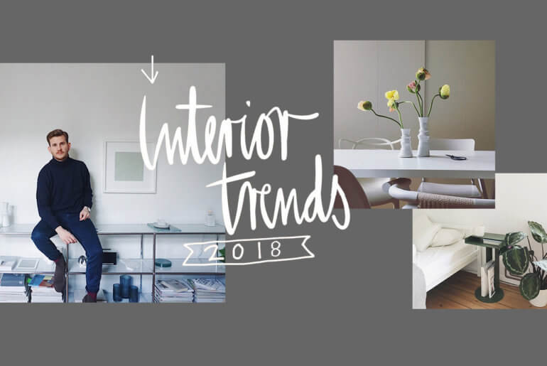 Interior Design Trends 2018: Mit Editorial Designer Dennis Lücke